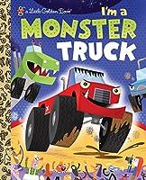 I'm a Monster Truck (Little Golden Book)