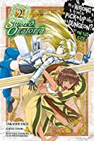 Is It Wrong to Try to Pick Up Girls in a Dungeon? On the Side: Sword Oratoria, Vol. 2 (manga) (Is It Wrong to Try to Pick Up Girls in a Dungeon? On the Side: Sword Oratoria (manga), 2)