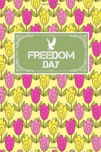 Freedom Day: Freedom Lovers Gift Journal Notebook