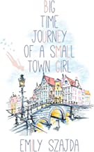 Big Time Journey of a Small Town Girl