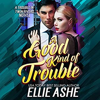 A Good Kind of Trouble     A Trouble in Twin Rivers Novel, Book 1              By:                                                                                                                                 Ellie Ashe                               Narrated by:                                                                                                                                 Denice Stradling                      Length: 11 hrs and 12 mins     25 ratings     Overall 4.4