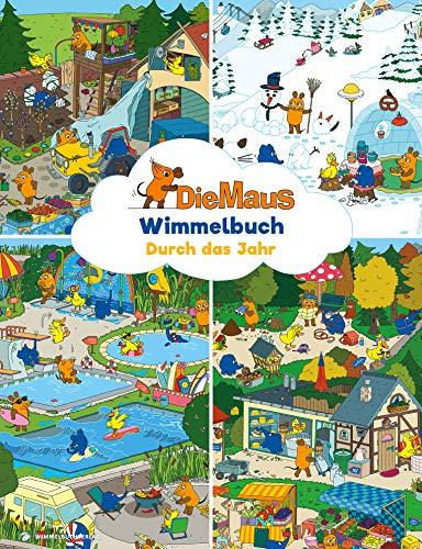 Maus Wimmelbuch - Durch das Jahr mit der Maus: Das große Sendung mit der Maus Bilderbuch ab 2 Jahre