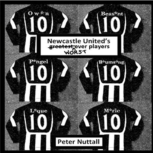 Newcastle United's Worst Ever Players audiobook cover art