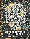 Libro de colorear de Halloween para adultos: Espeluznantes páginas para colorear llenas de calaveras, monstruos, brujas, calabazas, casas embrujadas y ... idea de regalo de Halloween para adultos