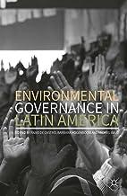 Environmental Governance in Latin America (English Edition)