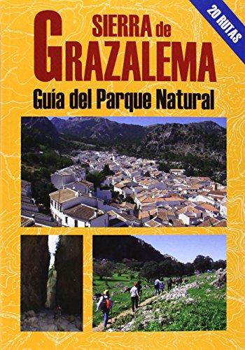 Sierra de Grazalema. Guía del Parque Natural (Las Mejores Excursiones Por...)
