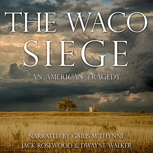 The Waco Siege: An American Tragedy audiobook cover art
