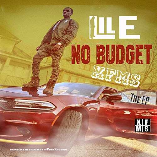 LIL E Xfms No Budget the EP [Explicit]