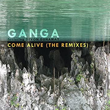 Come Alive (The Remixes)