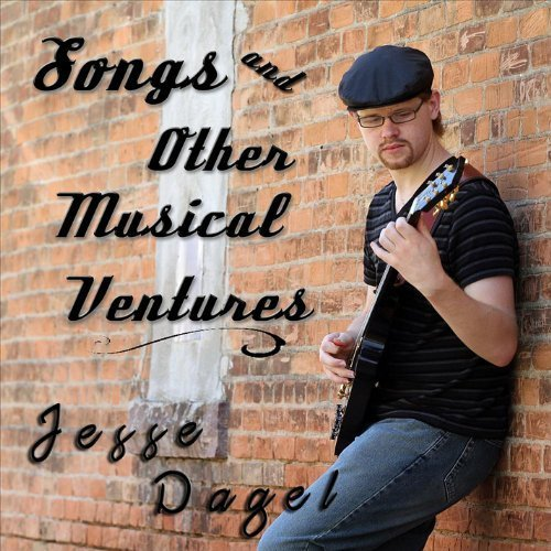 Songs & Other Musical Ventures by Dagel, Jesse (2011-09-20)