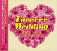 Forever Wedding-Happy Songs by Forever Wedding-Happy Songs (2006-02-15)