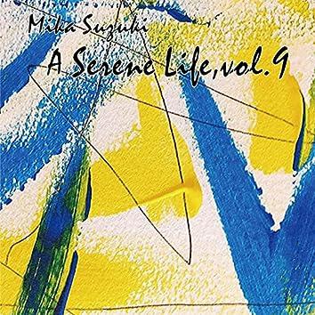A Serene Life, Vol.9