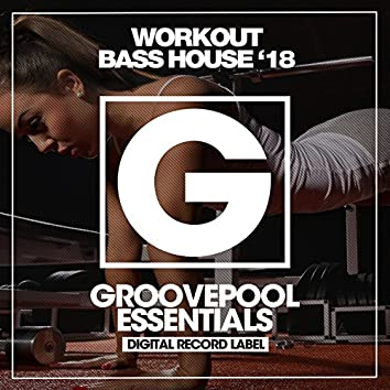 Workout Bass House '18