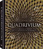 QUADRIVIUM: Die vier klassischen freien Künste: Arithmetik, Geometrie, Musik und Astronomie für alle verständlich - Miranda Lundy