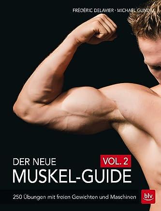 Der neue uskelGuide Vol 2 250 Übungen it freien Gewichten und aschinen BLV by Michael Gundill