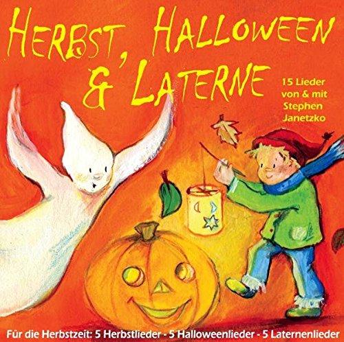 Herbst, Halloween und Laterne: Für den Herbst: 5 Herbstlieder - 5 Halloweenlieder - 5 Laternenlieder für Kinder