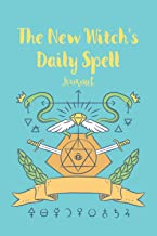 The New Witch's Daily Spell Journal: Pagan Spell Book, Grimoire Journal, Magic Spell journal notebook to write in for new ...