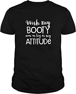 Wish My Booty was As Big As My Attitude Funny Shirt Short Sleeve Casual Tee Tops,