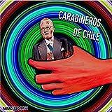 Carabineros de Chile [Explicit]