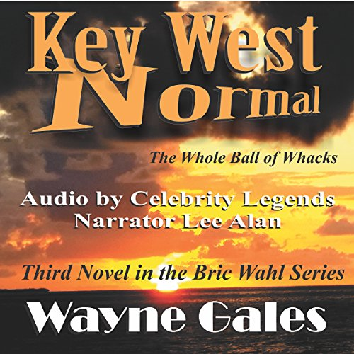 Key West Normal: The Whole Ball of Whacks audiobook cover art