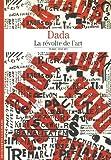 Dada - La révolte de l'art