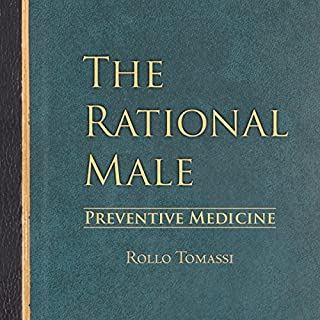Preventive Medicine     The Rational Male, Book 2              By:                                                                                                                                 Rollo Tomassi                               Narrated by:                                                                                                                                 Sam Botta                      Length: 8 hrs and 49 mins     99 ratings     Overall 4.7