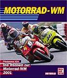 Motorrad-WM. Die Rennen zur Motorrad-WM 2001