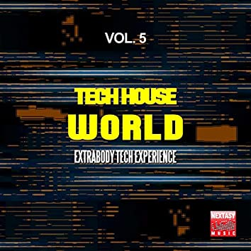Tech House World, Vol. 5 (Extrabody Tech Experience)