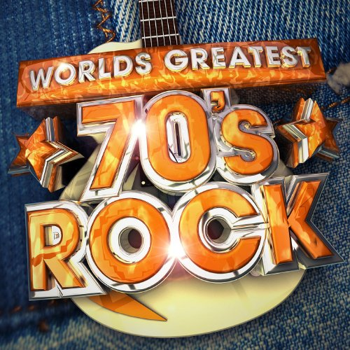 Worlds Greatest 70's Rock - The only 70s Rock album you'll ever need !