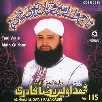 Taaj Wale Main Qurban, Vol. 115