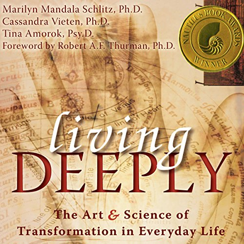 Living Deeply     The Art and Science of Transformation in Everyday Life              By:                                                                                                                                 Marilyn Mandala Schlitz,                                                                                        Cassandra Vieten,                                                                                        Tina Amorok                               Narrated by:                                                                                                                                 Stephen Paul Aulridge Jr.                      Length: 7 hrs and 43 mins     11 ratings     Overall 4.3