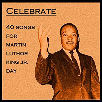 Celebrate: 40 Songs for Martin Luther King Jr. Day