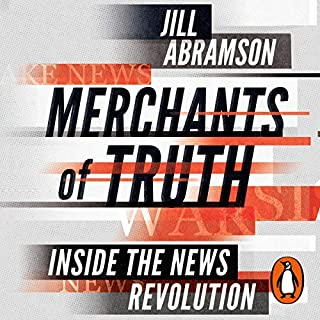 Merchants of Truth     Inside the News Revolution              By:                                                                                                                                 Jill Abramson                               Narrated by:                                                                                                                                 January LaVoy                      Length: 19 hrs and 23 mins     2 ratings     Overall 5.0