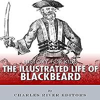History for Kids: An Illustrated Biography of Blackbeard for Children's image