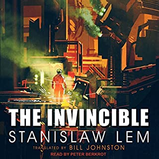 The Invincible                   By:                                                                                                                                 Stanislaw Lem,                                                                                        Bill Johnston - translator                               Narrated by:                                                                                                                                 Peter Berkrot                      Length: 6 hrs and 50 mins     45 ratings     Overall 4.5