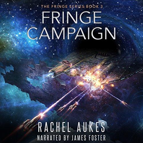 Fringe Campaign: Fringe Series, Book 3