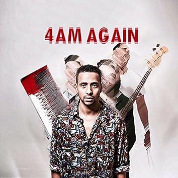 4Am Again