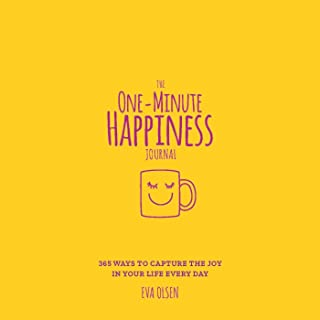 The One-Minute Happiness Journal: 365 Ways to Capture the Joy in Your Life Every Day