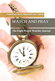 Watch and Pray: The Eight Prayer Watches Journal