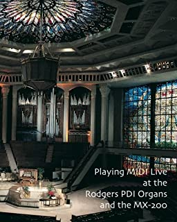 Playing MIDI Live At The Rodgers PDI Organs and the MX-200