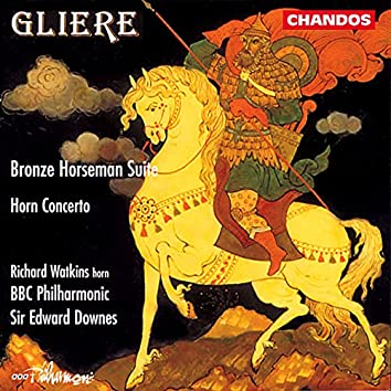 Gliere: Horn Concerto & Bronze Horseman Suite