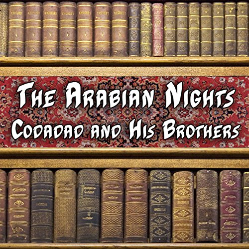 The Arabian Nights - Codadad and His Brothers audiobook cover art