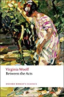 Between the Acts (Oxford World's Classics (Paperback))