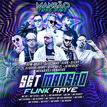Set Mansão Funk Rave (feat. DJ Ery, DJ Douglinhas, DJ Tezinho, Dj W-Beatz, DJ DN, Megabaile Do Areias, GP DA ZL, JC NO BEAT, Mc Rd, MC Teteu, MC Menor MT, MC Titanic, Mc 7 Belo, Mc Kitinho, MC Madan, MC Gui Andrade, MC Duartt, MC Pett, Mc Bobii, MC Igão,
