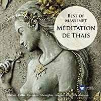 Meditation De Thais: Best of Massenet by VARIOUS ARTISTS (2012-07-16)