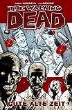The Walking Dead 01 - Gute alte Zeit (German Edition) - Format Kindle - 9783864251054 - 4,99 €