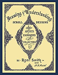 Drawing and Understanding Scroll Design for Artists, Engravers and Collectors