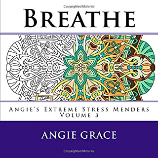 Breathe (Angie's Extreme Stress Menders)