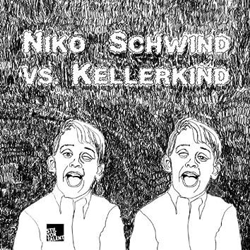 Niko Schwind vs. Kellerkind