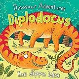 Diplodocus: The Dippy Idea (Dinosaur Adventures)
